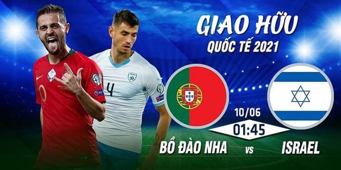 Nhận định, soi kèo bóng đá trận Bồ Đào Nha vs Israel 01h45 ngày 10/06/2021